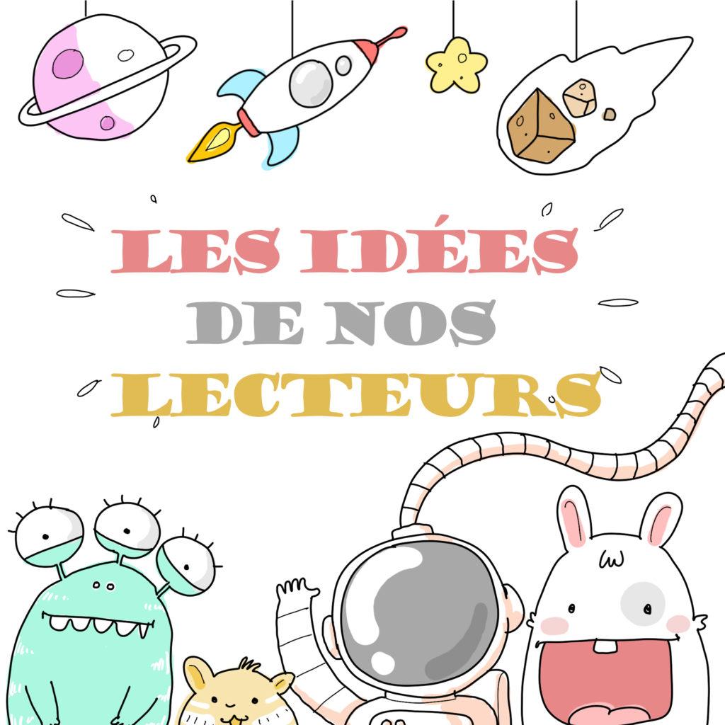 les idees de nos lecteurs