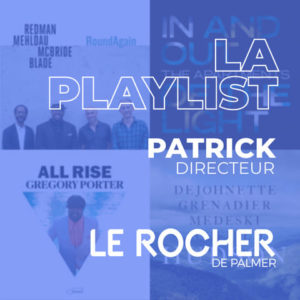 playlist le rocher de palmer