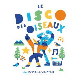 le-disco-des-oiseaux-mosai-et-vincent